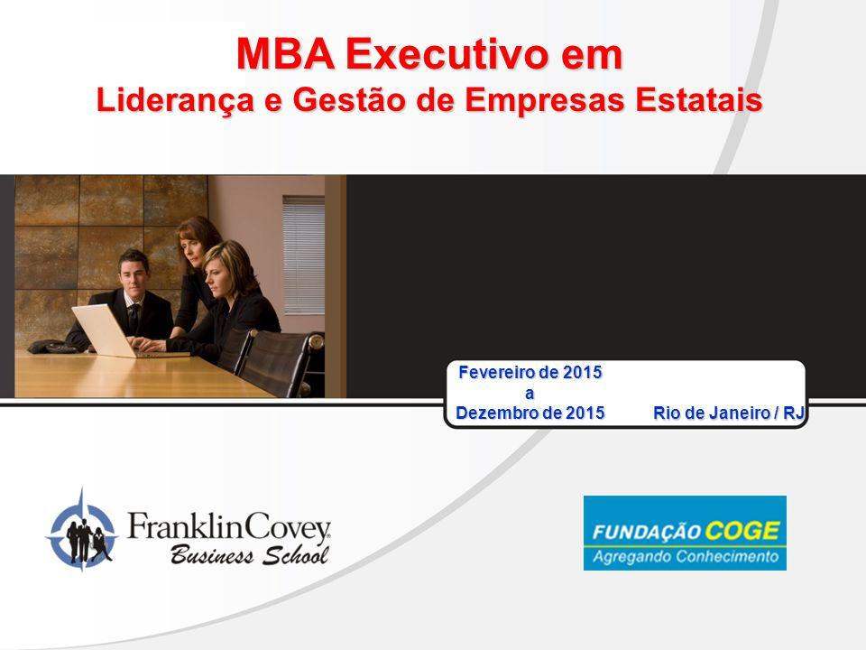 Fevereiro de 2015 a Dezembro de 2015 MBA Executivo em Liderança e Gestão de Empresas Estatais Rio de Janeiro / RJ
