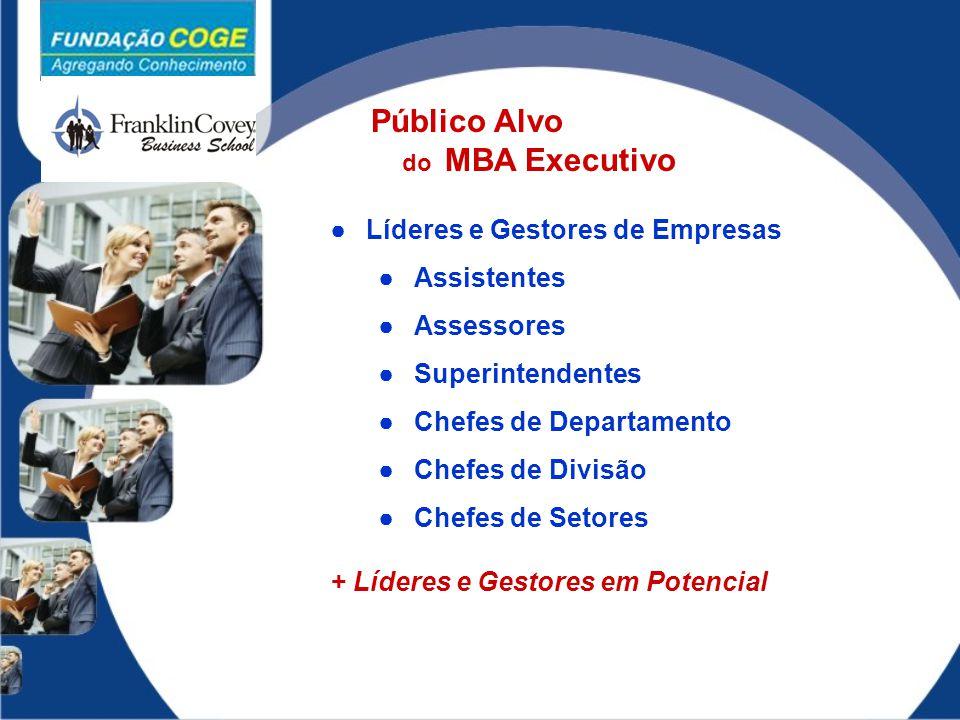●Líderes e Gestores de Empresas ●Assistentes ●Assessores ●Superintendentes ●Chefes de Departamento ●Chefes de Divisão ●Chefes de Setores + Líderes e G