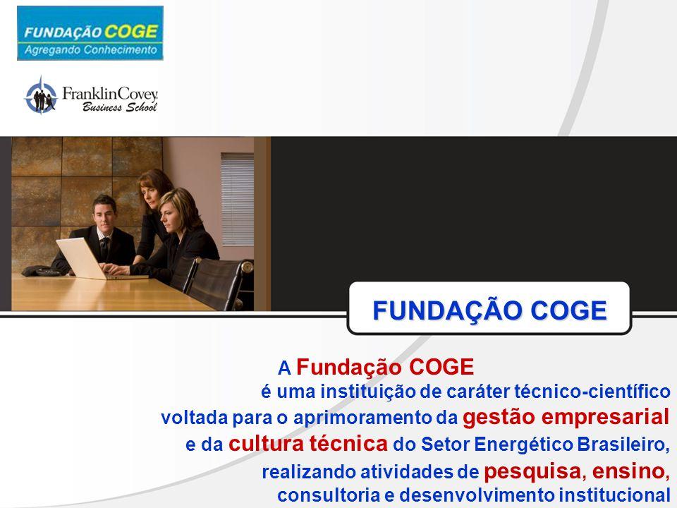 FUNDAÇÃO COGE FUNDAÇÃO COGE A Fundação COGE é uma instituição de caráter técnico-científico voltada para o aprimoramento da gestão empresarial e da cu