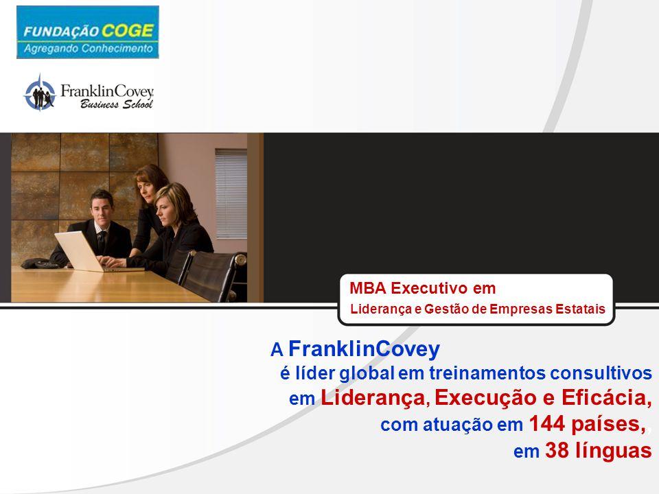 MBA Executivo em Liderança e Gestão de Empresas Estatais A FranklinCovey é líder global em treinamentos consultivos em Liderança, Execução e Eficácia,
