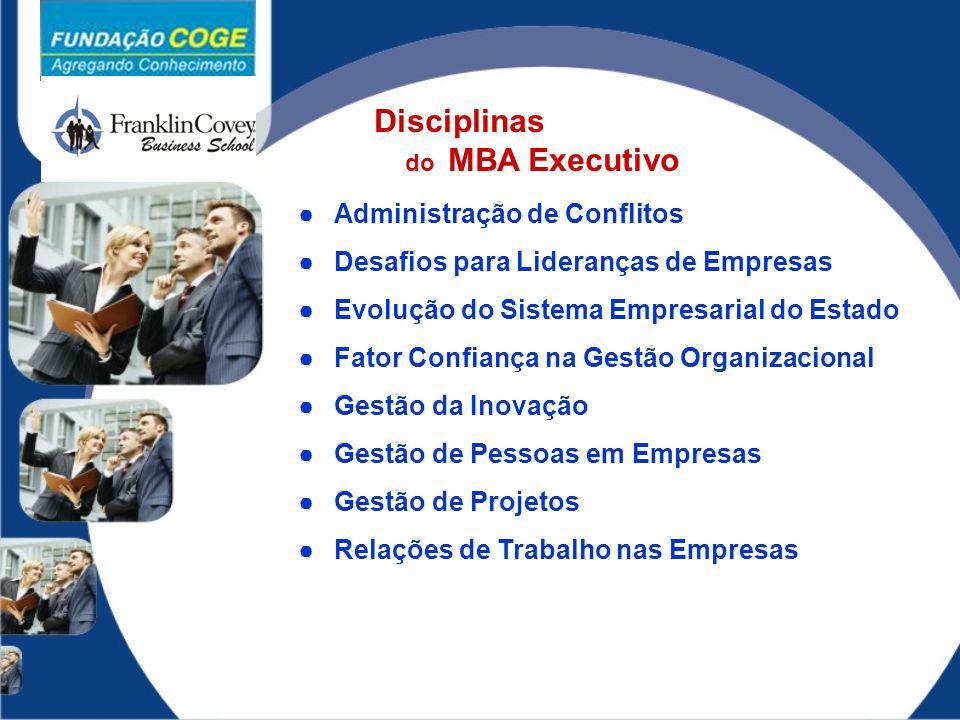 ●Administração de Conflitos ●Desafios para Lideranças de Empresas ●Evolução do Sistema Empresarial do Estado ●Fator Confiança na Gestão Organizacional