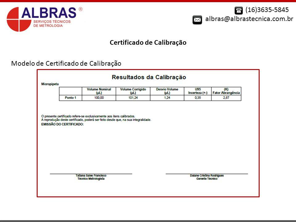 (16)3635-5845 albras@albrastecnica.com.br Certificado de Calibração Modelo de Certificado de Calibração