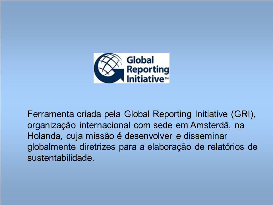 Ferramenta criada pela Global Reporting Initiative (GRI), organização internacional com sede em Amsterdã, na Holanda, cuja missão é desenvolver e disseminar globalmente diretrizes para a elaboração de relatórios de sustentabilidade.