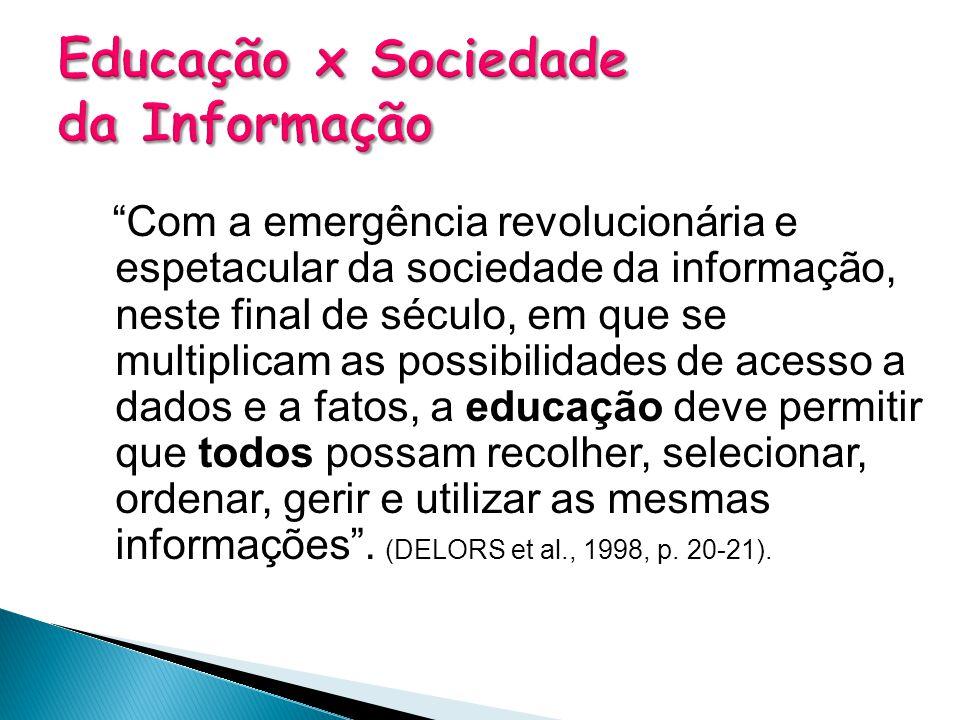 """""""Com a emergência revolucionária e espetacular da sociedade da informação, neste final de século, em que se multiplicam as possibilidades de acesso a"""