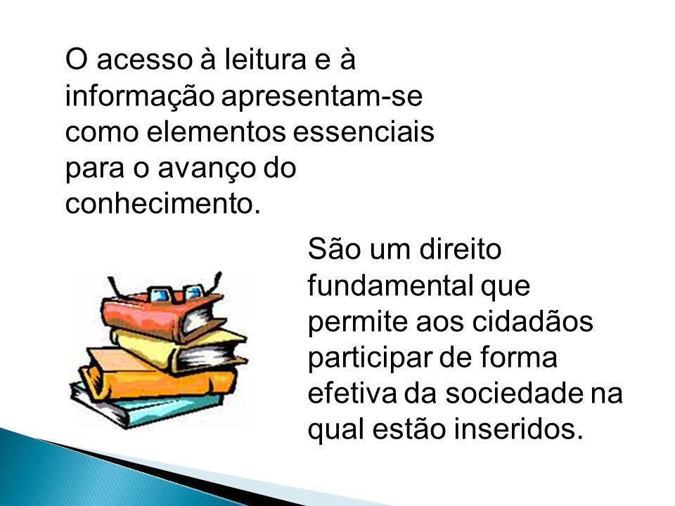 O acesso à leitura e à informação apresentam-se como elementos essenciais para o avanço do conhecimento. São um direito fundamental que permite aos ci