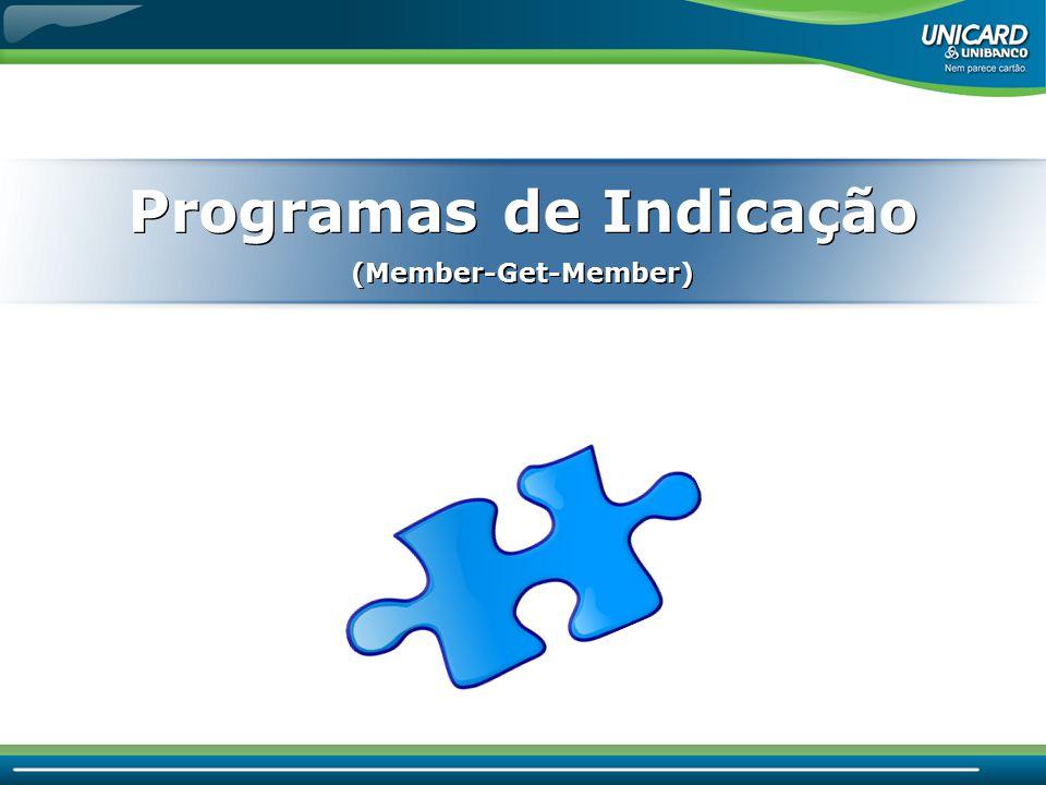Programas de Indicação (Member-Get-Member) Programas de Indicação (Member-Get-Member)