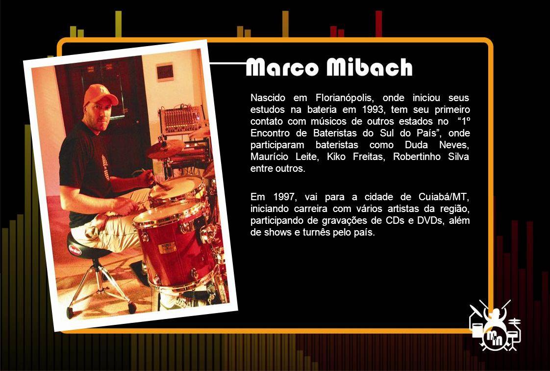 Nascido em Florianópolis, onde iniciou seus estudos na bateria em 1993, tem seu primeiro contato com músicos de outros estados no 1º Encontro de Bateristas do Sul do País , onde participaram bateristas como Duda Neves, Maurício Leite, Kiko Freitas, Robertinho Silva entre outros.