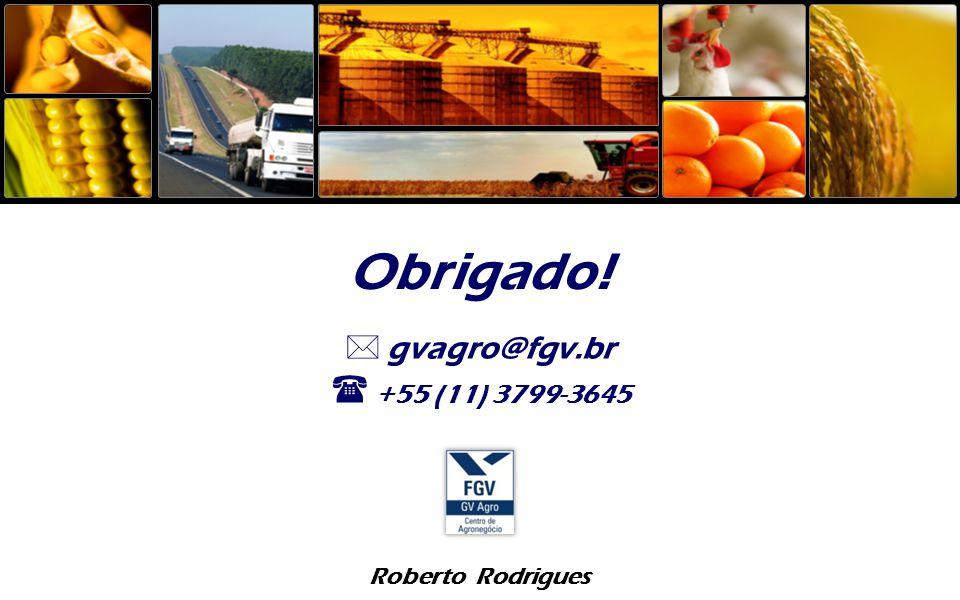 Roberto Rodrigues Obrigado!  gvagro@fgv.br  +55 (11) 3799-3645