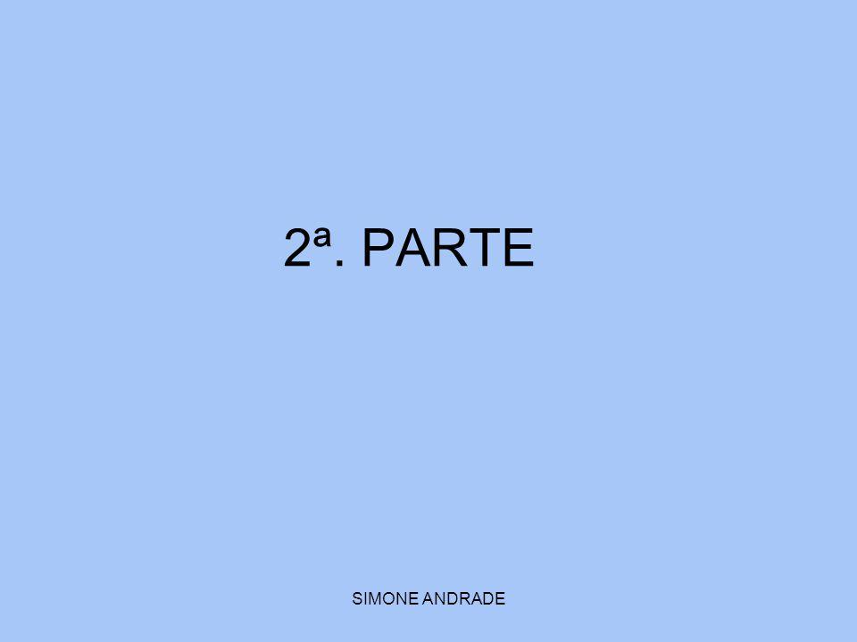 SIMONE ANDRADE 2ª. PARTE