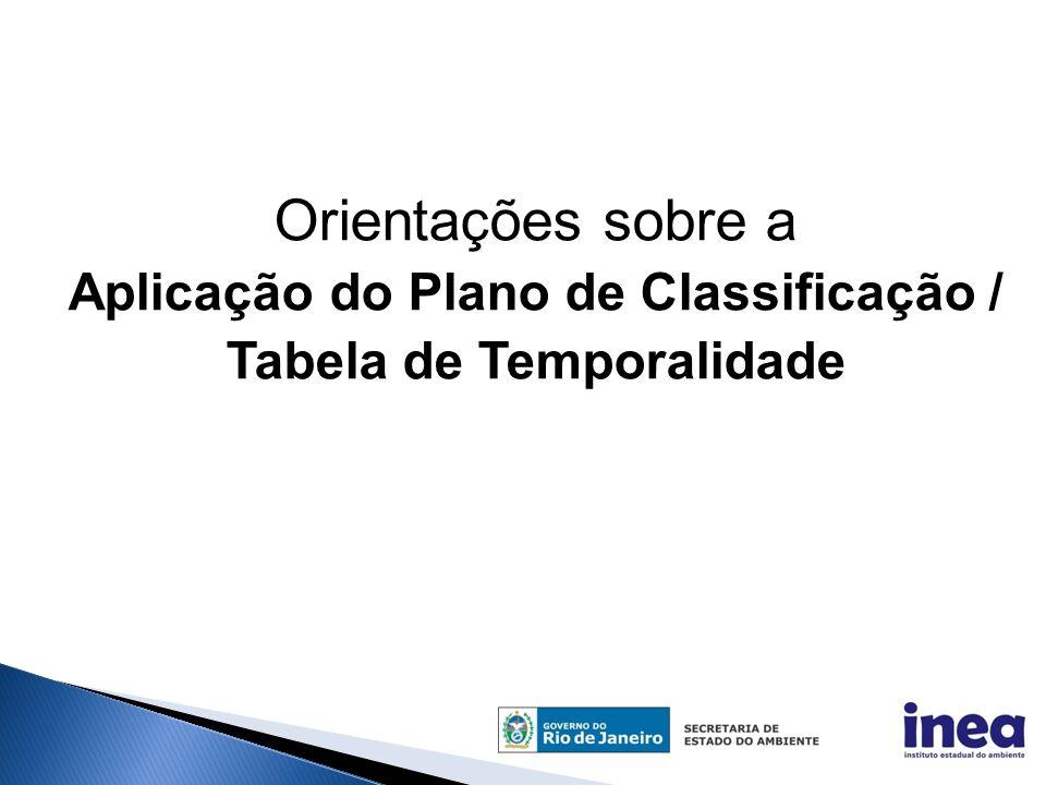 Orientações sobre a Aplicação do Plano de Classificação / Tabela de Temporalidade