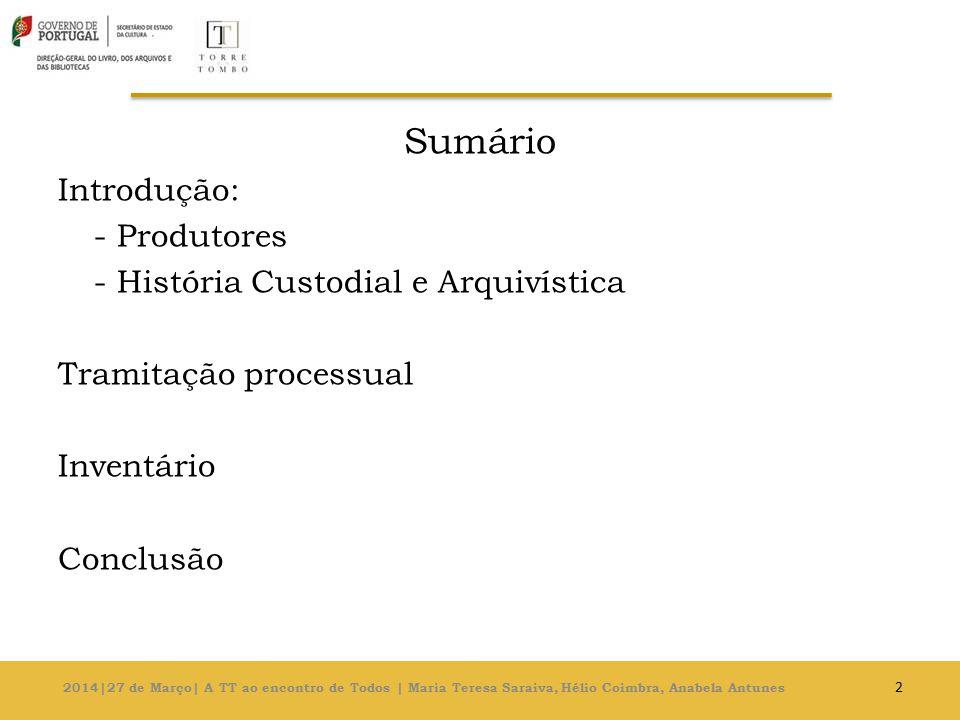 Introdução 13 2014|27 de Março| A TT ao encontro de Todos | Maria Teresa Saraiva, Hélio Coimbra, Anabela Antunes
