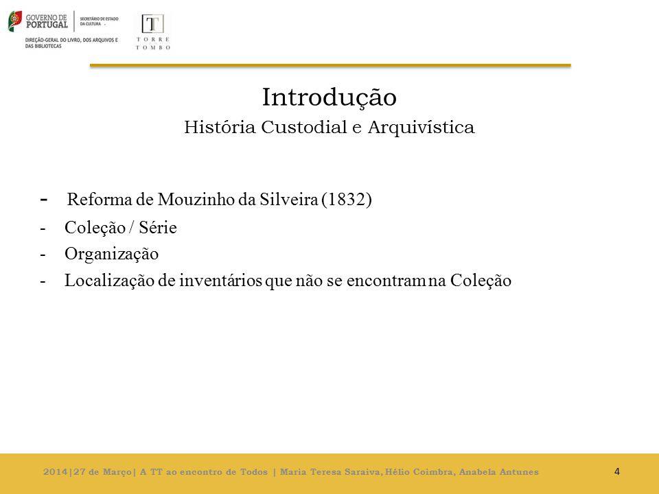 Inventário Refere -Um quadro de Vieira Portuense.