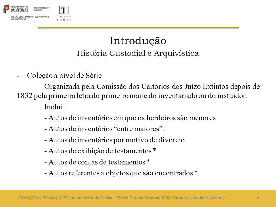 Introdução História Custodial e Arquivística -Coleção a nível de Série Organizada pela Comissão dos Cartórios dos Juízo Extintos depois de 1832 pela primeira letra do primeiro nome do inventariado ou do instuidor.