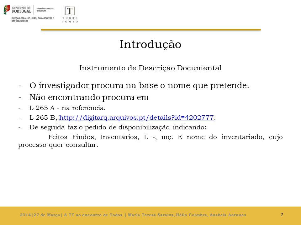 Introdução Instrumento de Descrição Documental -O investigador procura na base o nome que pretende.