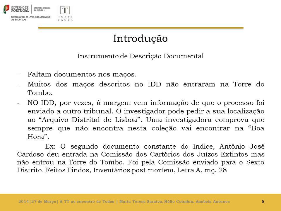 Introdução Instrumento de Descrição Documental -Faltam documentos nos maços.