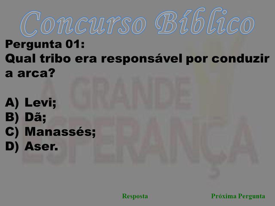 Próxima PerguntaResposta Pergunta 01: Qual tribo era responsável por conduzir a arca? A) Levi; B) Dã; C) Manassés; D) Aser.