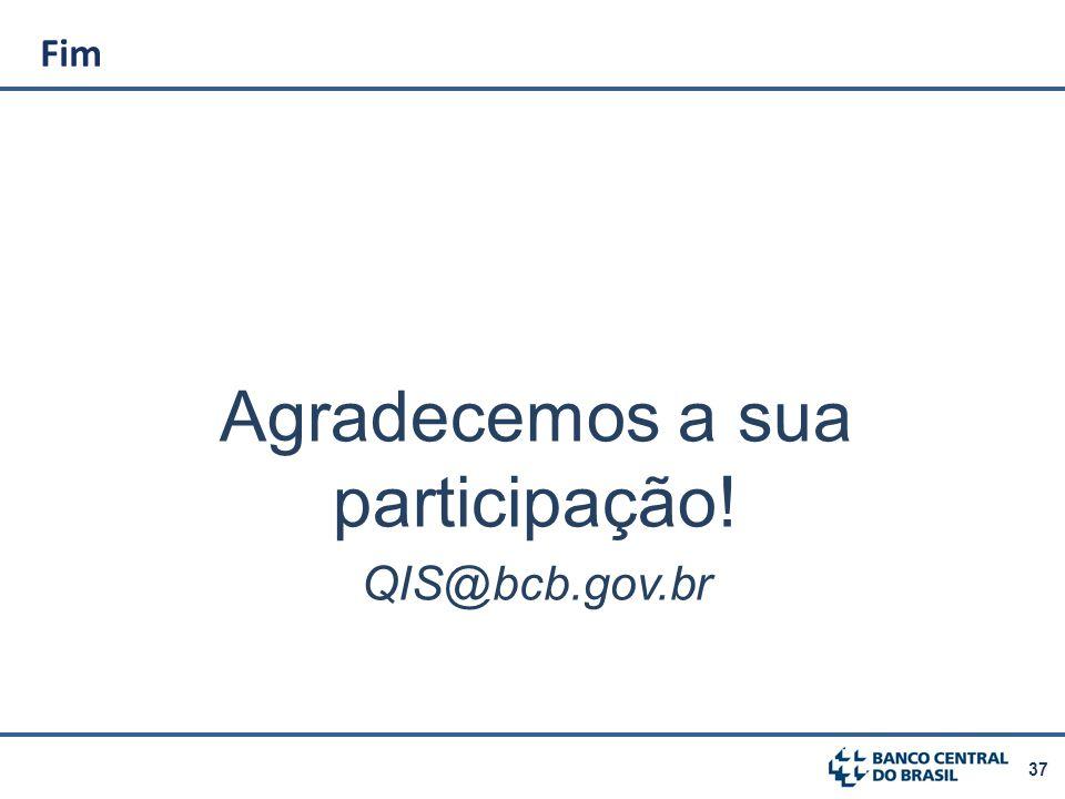 37 Fim Agradecemos a sua participação! QIS@bcb.gov.br
