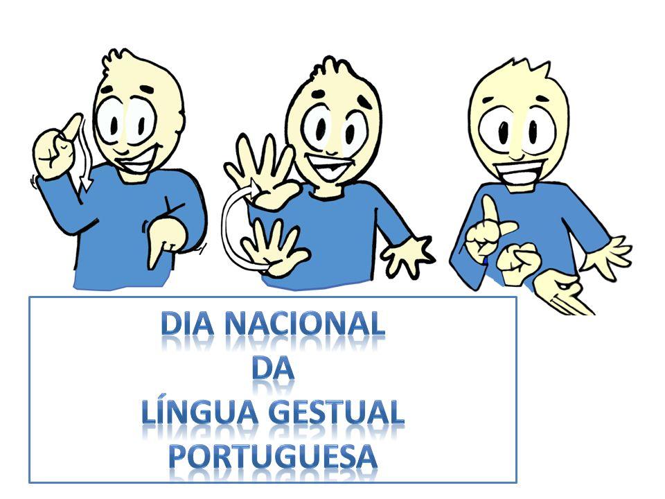 No dia 15 de novembro criou-se o dia Da Língua Gestual Portuguesa.