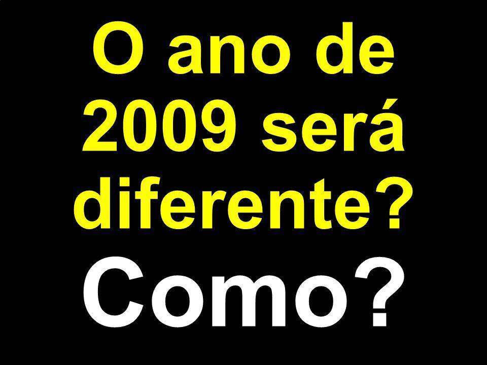 O ano de 2009 será diferente? Como?