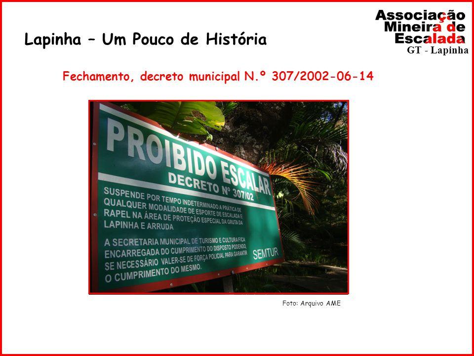 Lapinha – Um Pouco de História Fechamento, decreto municipal N.º 307/2002-06-14 Foto: Arquivo AME GT - Lapinha