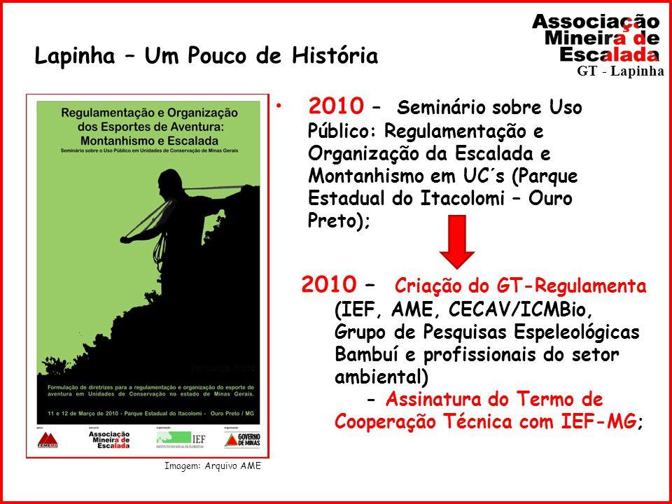 Lapinha – Um Pouco de História GT - Lapinha 2010 – Seminário sobre Uso Público: Regulamentação e Organização da Escalada e Montanhismo em UC´s (Parque