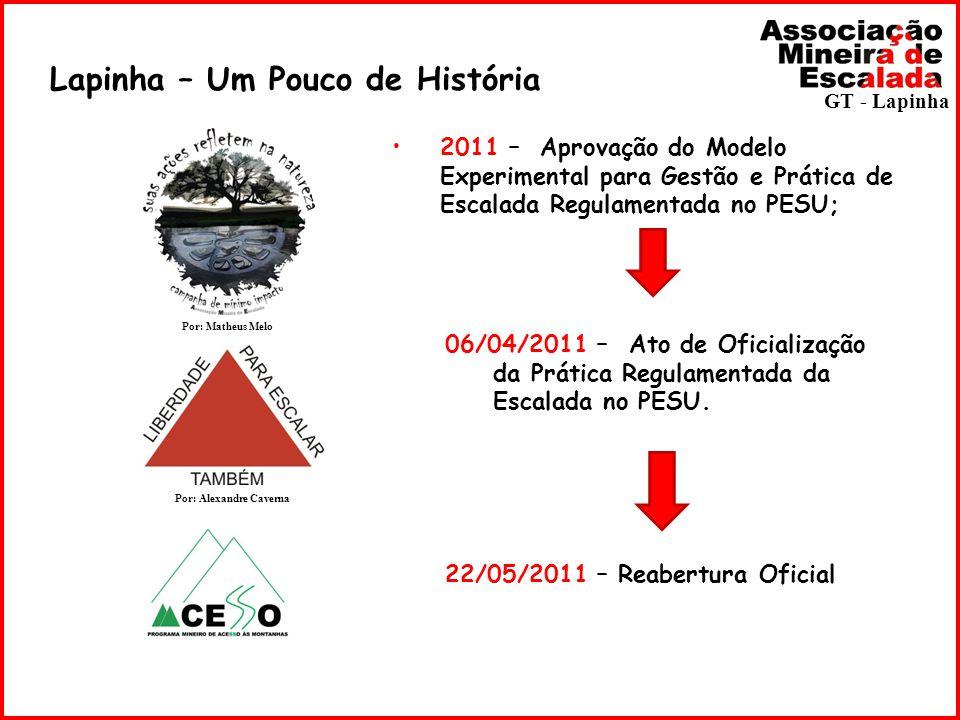 Lapinha – Um Pouco de História GT - Lapinha 2011 – Aprovação do Modelo Experimental para Gestão e Prática de Escalada Regulamentada no PESU; 06/04/201
