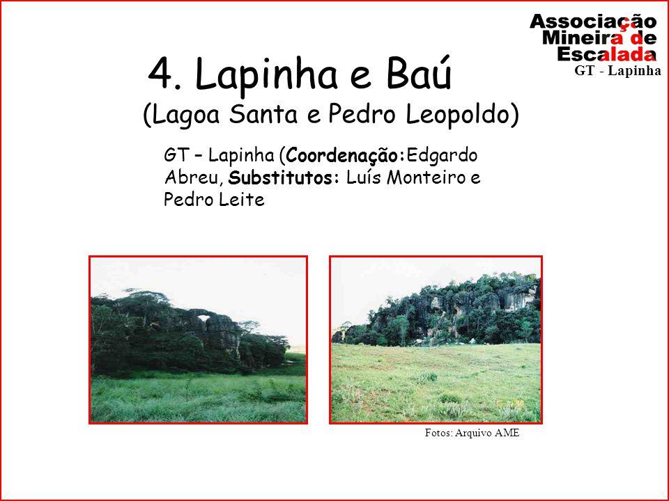 4. Lapinha e Baú (Lagoa Santa e Pedro Leopoldo) Fotos: Arquivo AME GT – Lapinha (Coordenação:Edgardo Abreu, Substitutos: Luís Monteiro e Pedro Leite G