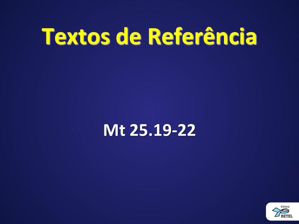 Textos de Referência Mt 25.19-22
