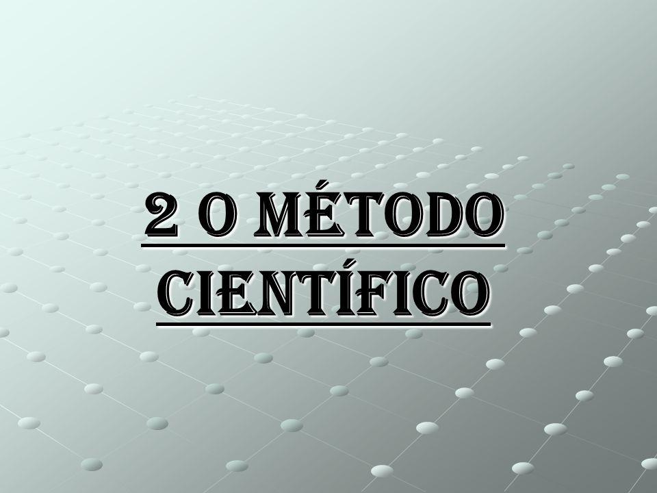 2 O Método Científico