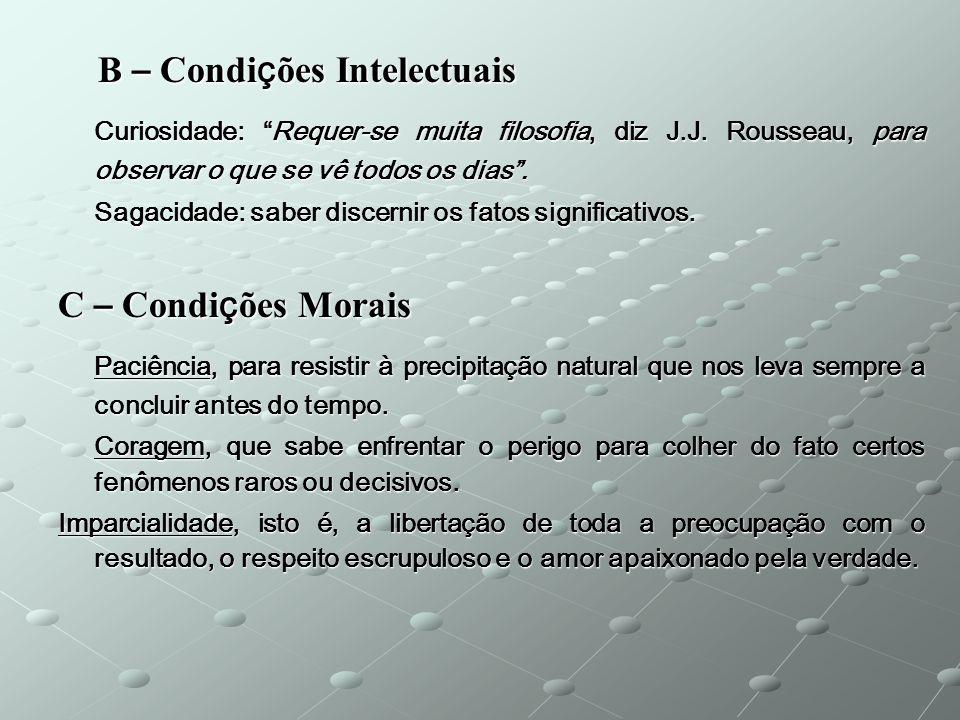 B – Condi ç ões Intelectuais B – Condi ç ões Intelectuais Curiosidade: Requer-se muita filosofia, diz J.J.