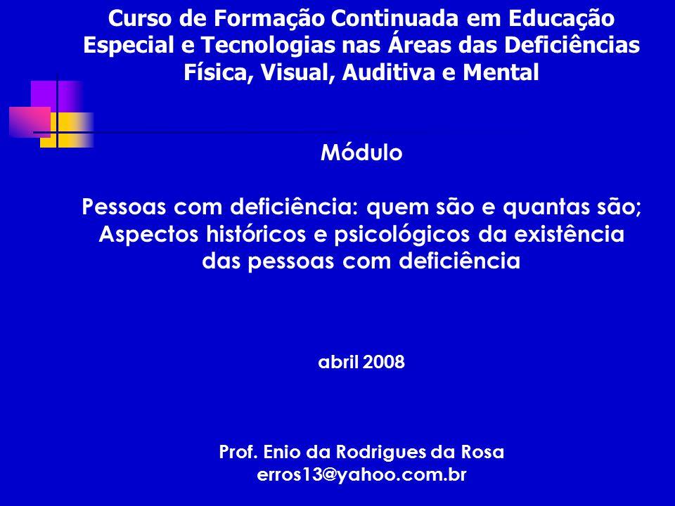 Curso de Formação Continuada em Educação Especial e Tecnologias nas Áreas das Deficiências Física, Visual, Auditiva e Mental Módulo Pessoas com defici