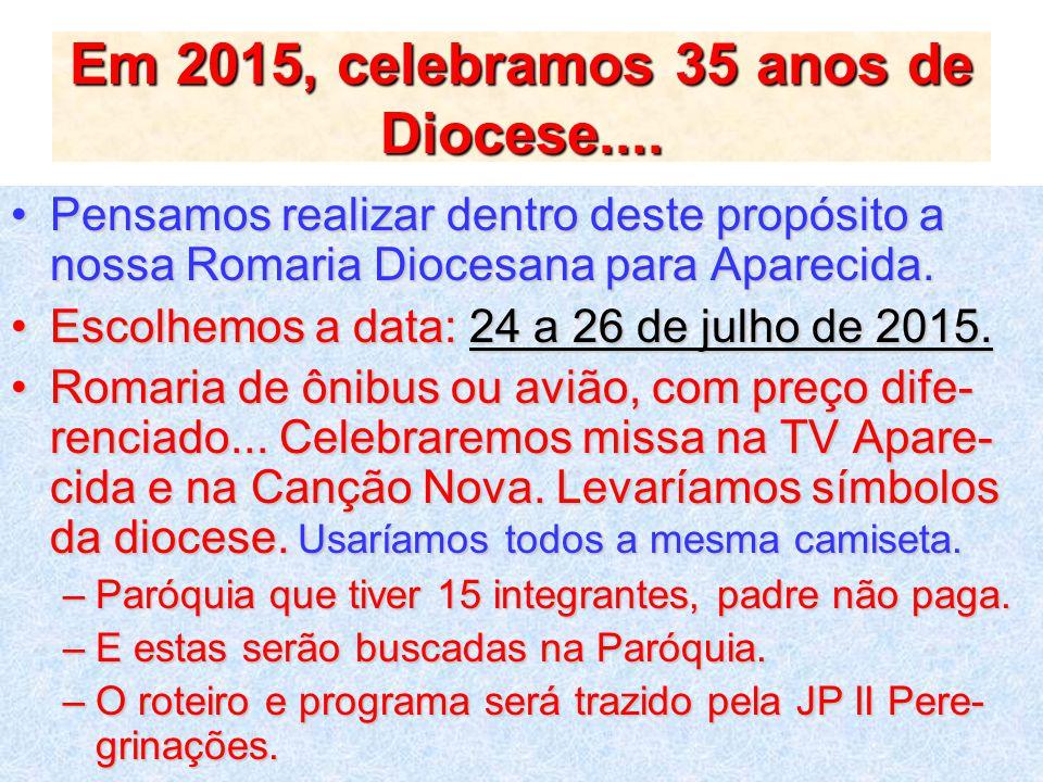 2015: Ano da Paz e Ano da Vida Religiosa.