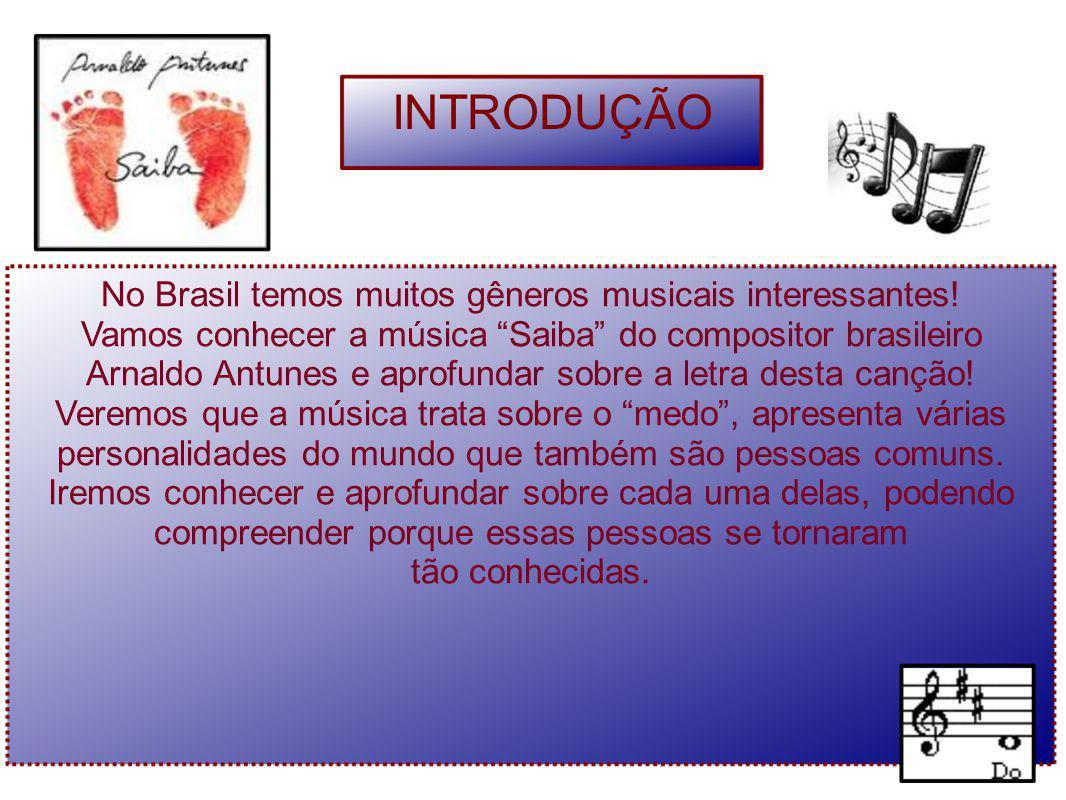 """No Brasil temos muitos gêneros musicais interessantes! Vamos conhecer a música """"Saiba"""" do compositor brasileiro Arnaldo Antunes e aprofundar sobre a l"""