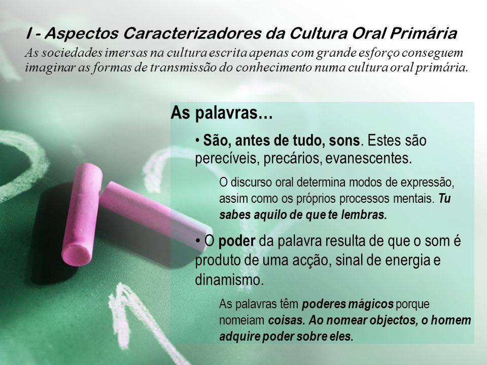 Cultura Oral versus Cultura Escrita  Aspectos Caracterizadores da Cultura Oral ou Cultura Primária  Aspectos Caracterizadores da Cultura Escrita