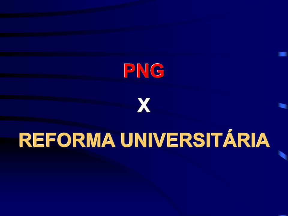 PNGX REFORMA UNIVERSITÁRIA PNGX