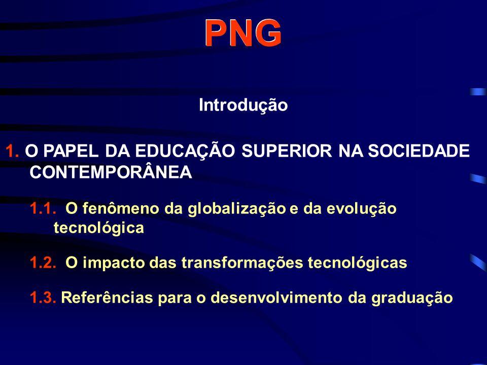 PNG - cont.2. OFERTA DA EDUCAÇÃO NO PAÍS (Sistema Nacional) 2.1.