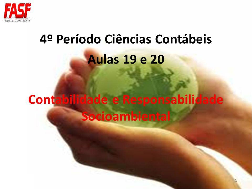 4º Período Ciências Contábeis Aulas 19 e 20 Contabilidade e Responsabilidade Socioambiental 1