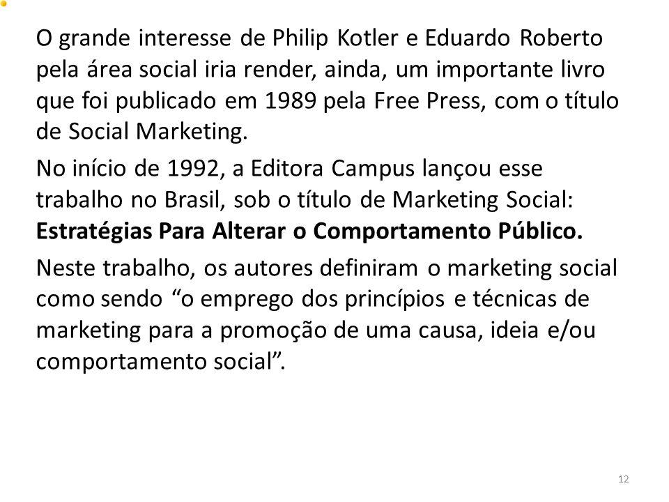 O grande interesse de Philip Kotler e Eduardo Roberto pela área social iria render, ainda, um importante livro que foi publicado em 1989 pela Free Pre
