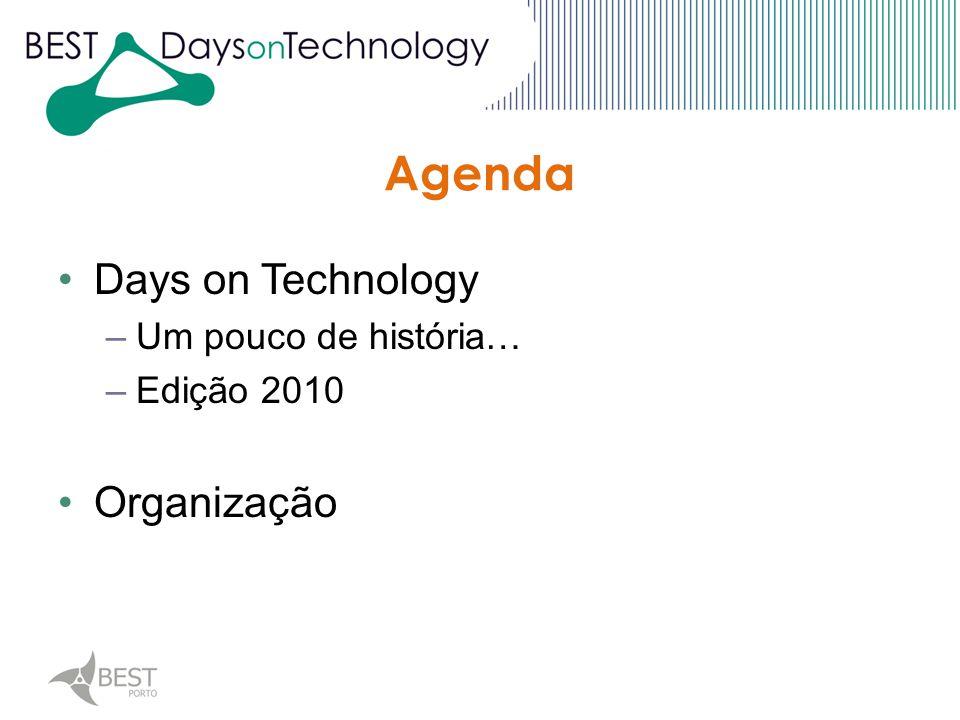 Agenda Days on Technology –Um pouco de história… –Edição 2010 Organização