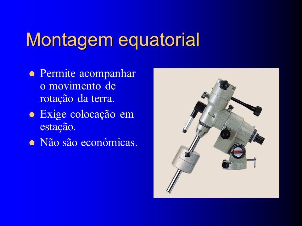 Montagem equatorial Permite acompanhar o movimento de rotação da terra.