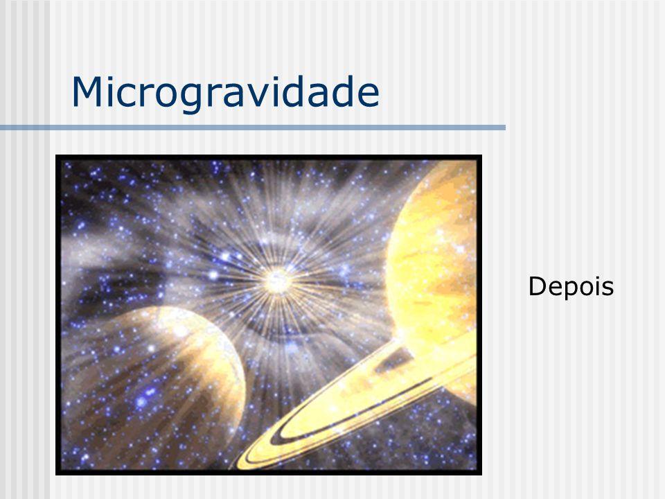 Microgravidade Depois