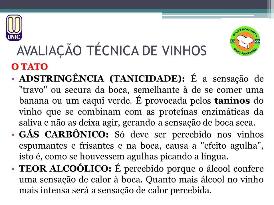AVALIAÇÃO TÉCNICA DE VINHOS O TATO ADSTRINGÊNCIA (TANICIDADE): É a sensação de