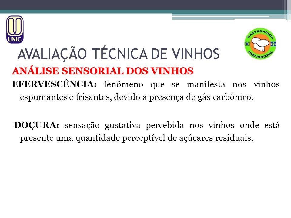 AVALIAÇÃO TÉCNICA DE VINHOS ANÁLISE SENSORIAL DOS VINHOS EFERVESCÊNCIA: fenômeno que se manifesta nos vinhos espumantes e frisantes, devido a presença