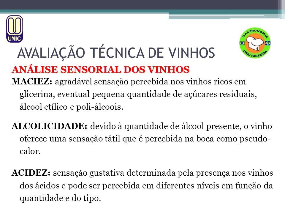 AVALIAÇÃO TÉCNICA DE VINHOS ANÁLISE SENSORIAL DOS VINHOS MACIEZ: agradável sensação percebida nos vinhos ricos em glicerina, eventual pequena quantida