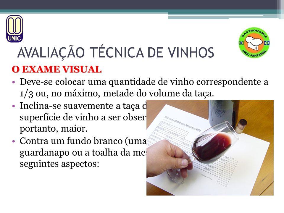AVALIAÇÃO TÉCNICA DE VINHOS O EXAME VISUAL Deve-se colocar uma quantidade de vinho correspondente a 1/3 ou, no máximo, metade do volume da taça.