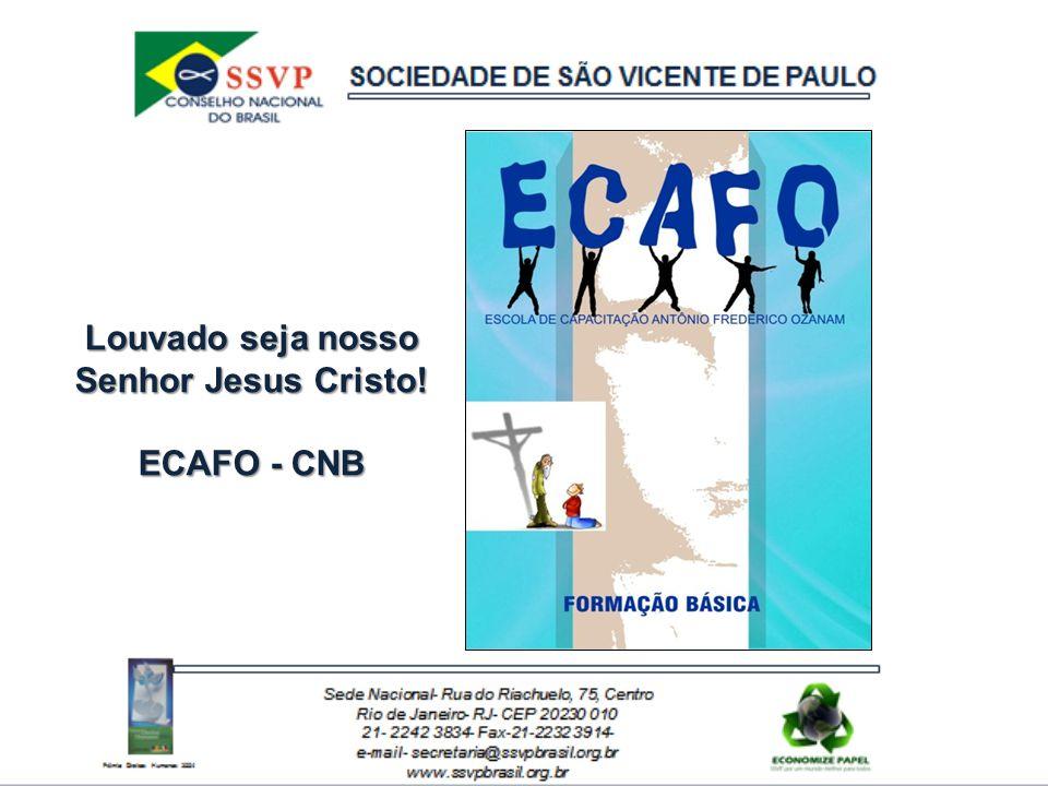 Louvado seja nosso Senhor Jesus Cristo! ECAFO - CNB