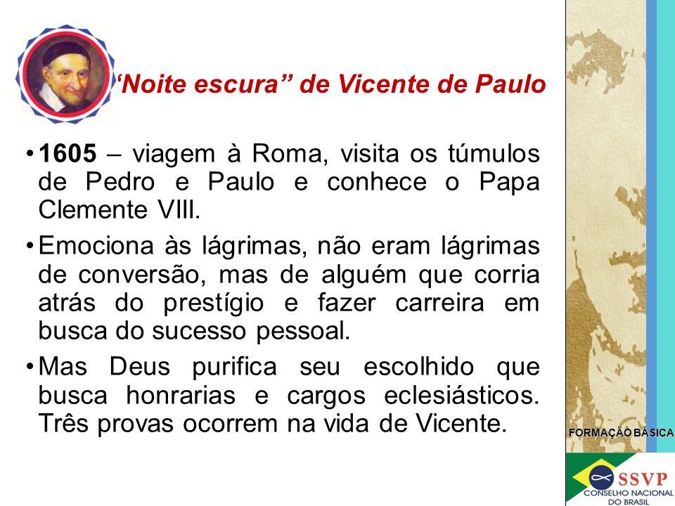 FORMAÇÃO BÁSICA 1605 – viagem à Roma, visita os túmulos de Pedro e Paulo e conhece o Papa Clemente VIII. Emociona às lágrimas, não eram lágrimas de co