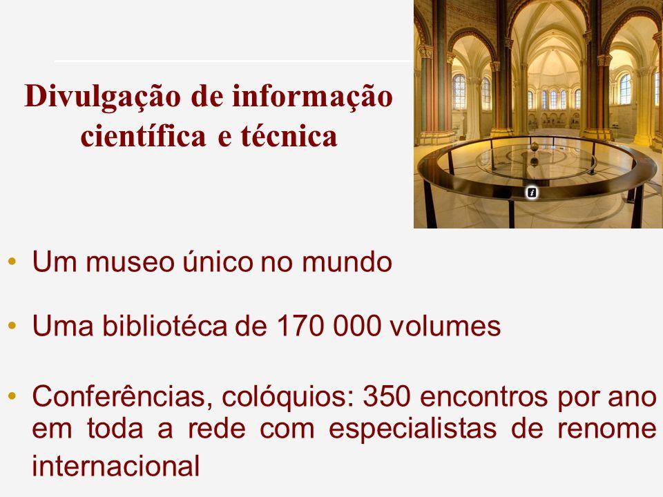 Um museo único no mundo Uma bibliotéca de 170 000 volumes Conferências, colóquios: 350 encontros por ano em toda a rede com especialistas de renome internacional Divulgação de informação científica e técnica