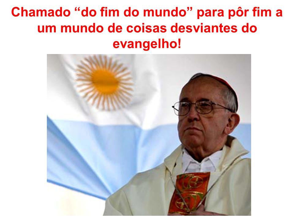 """Chamado """"do fim do mundo"""" para pôr fim a um mundo de coisas desviantes do evangelho!"""