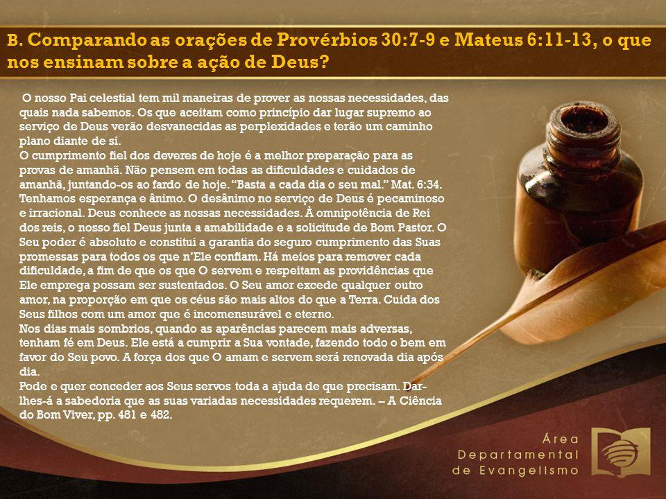 O nosso Pai celestial tem mil maneiras de prover as nossas necessidades, das quais nada sabemos. Os que aceitam como princípio dar lugar supremo ao se